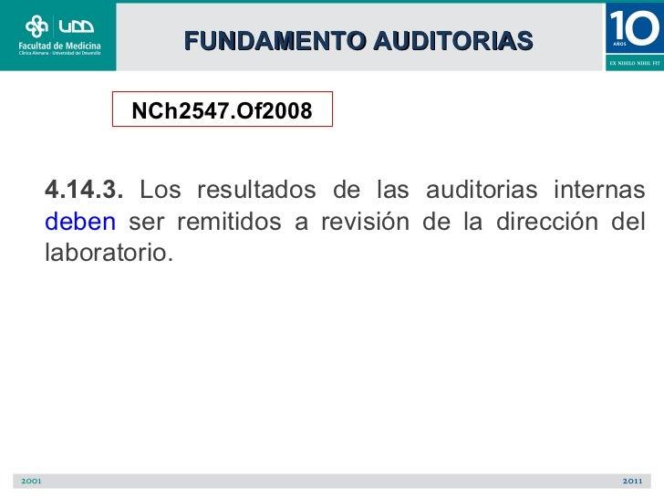 FUNDAMENTO AUDITORIAS       NCh2547.Of20084.14.3. Los resultados de las auditorias internasdeben ser remitidos a revisión ...