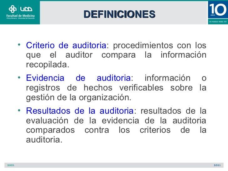 DEFINICIONES• Criterio de auditoria: procedimientos con los  que el auditor compara la información  recopilada.• Evidencia...