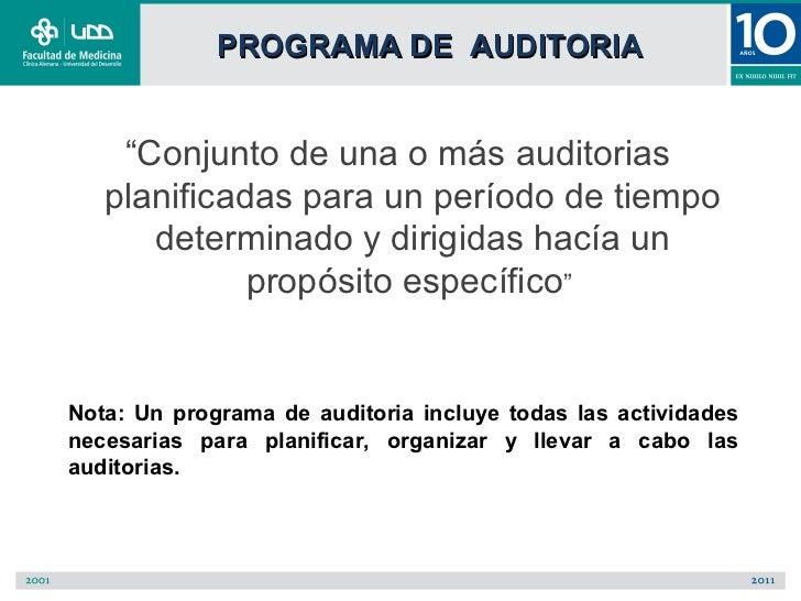 """PROGRAMA DE AUDITORIA    """"Conjunto de una o más auditorias   planificadas para un período de tiempo      determinado y dir..."""
