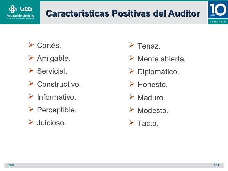 Características Positivas del Auditor Cortés.                Tenaz. Amigable.              Mente abierta. Servicial. ...