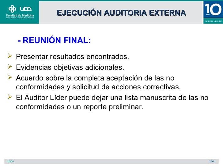 EJECUCIÓN AUDITORIA EXTERNA   - REUNIÓN FINAL: Presentar resultados encontrados. Evidencias objetivas adicionales. Acue...