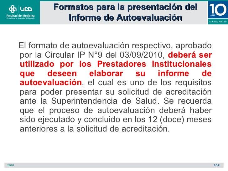 Formatos para la presentación del           Informe de AutoevaluaciónEl formato de autoevaluación respectivo, aprobadopor ...