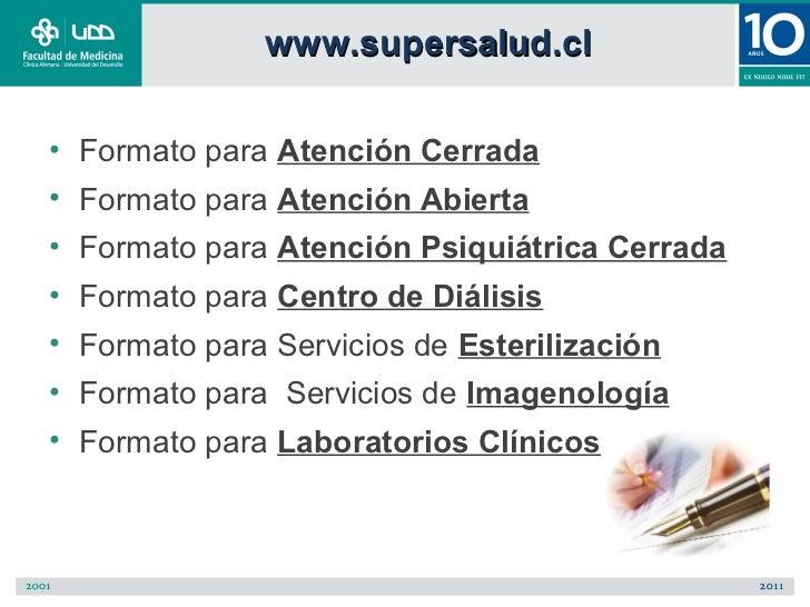 www.supersalud.cl• Formato para Atención Cerrada• Formato para Atención Abierta• Formato para Atención Psiquiátrica Cerrad...