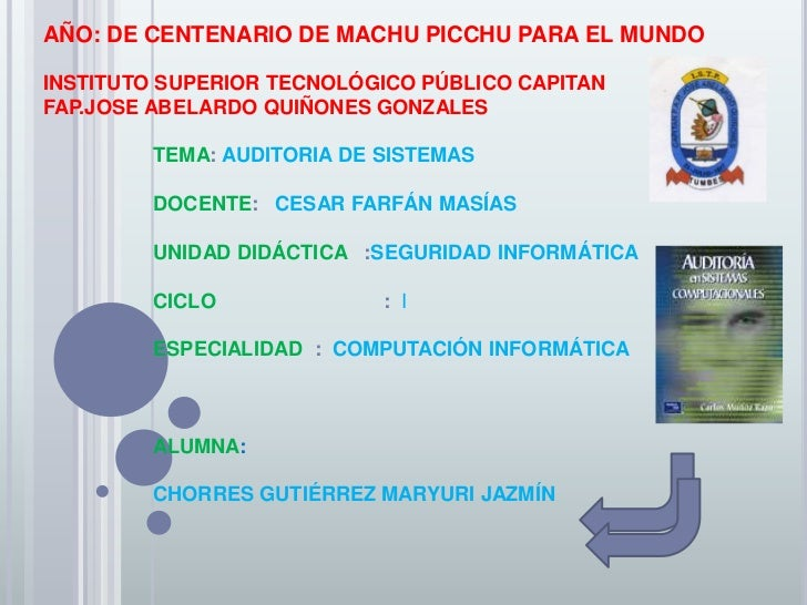 AÑO: DE CENTENARIO DE MACHU PICCHU PARA EL MUNDO<br />INSTITUTO SUPERIOR TECNOLÓGICO PÚBLICO CAPITAN                      ...