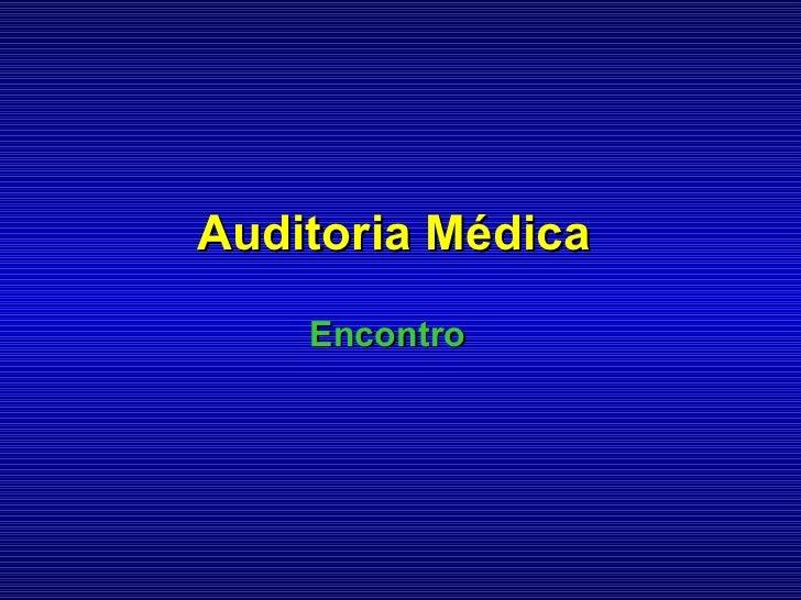 Auditoria Médica    Encontro