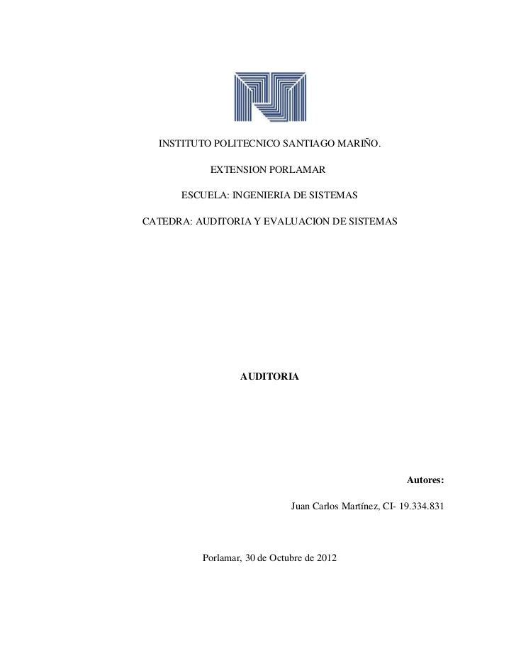 INSTITUTO POLITECNICO SANTIAGO MARIÑO.           EXTENSION PORLAMAR      ESCUELA: INGENIERIA DE SISTEMASCATEDRA: AUDITORIA...