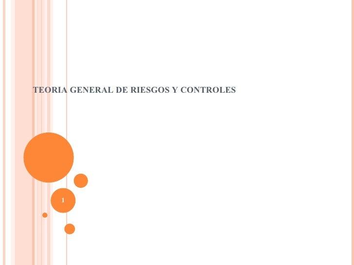 TEORIA GENERAL DE RIESGOS Y CONTROLES