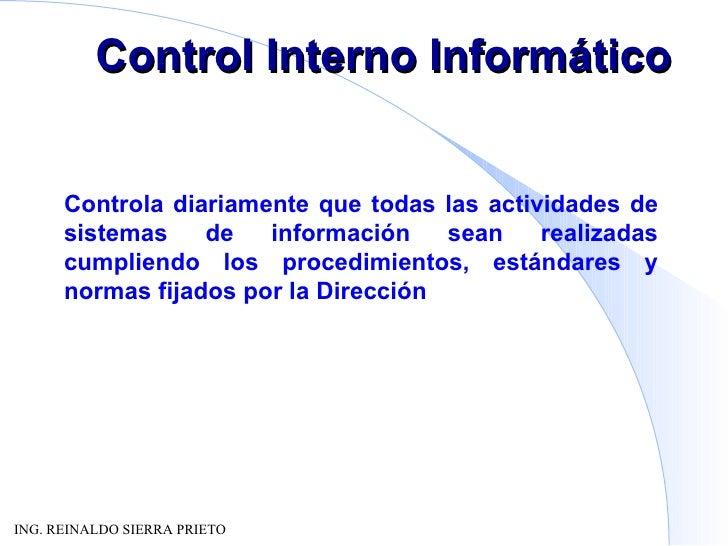 Control Interno Informático Controla diariamente que todas las actividades de sistemas de información sean realizadas cump...