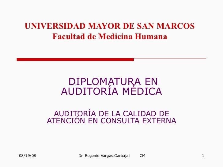 UNIVERSIDAD MAYOR DE SAN MARCOS Facultad de Medicina Humana DIPLOMATURA EN AUDITORÍA MÉDICA AUDITORÍA DE LA CALIDAD DE ATE...