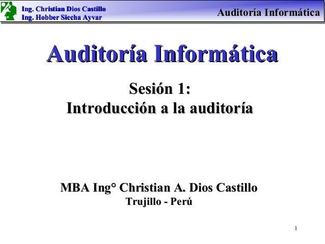 Ing. Christian Dios CastilloIng. Hobber Siccha Ayvar                                                 Auditoría Informática...