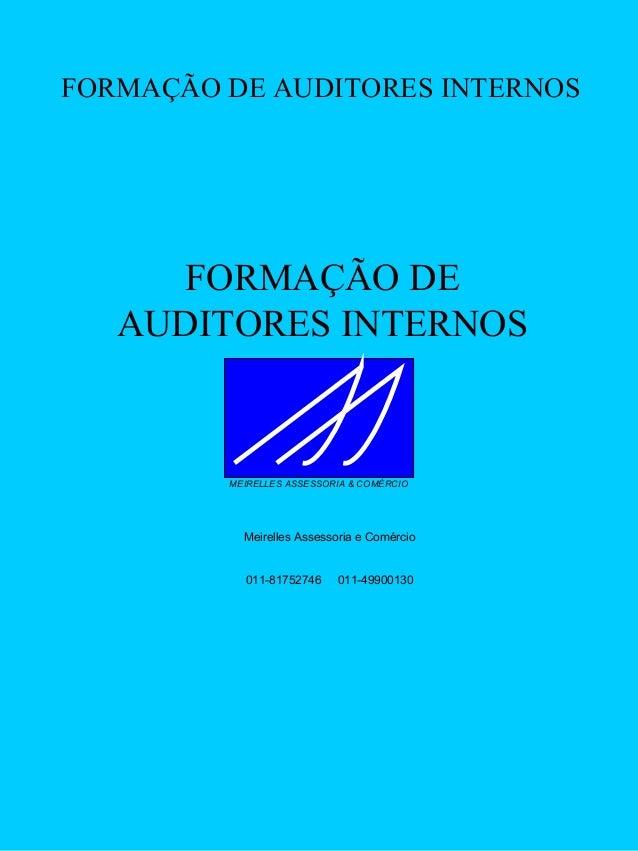 FORMAÇÃO DE AUDITORES INTERNOS  FORMAÇÃO DE AUDITORES INTERNOS  MEIRELLES ASSESSORIA & COMÉRCIO  Meirelles Assessoria e Co...