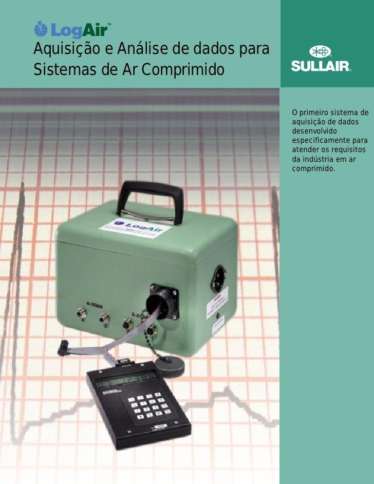 Aquisição e Análise de dados para Sistemas de Ar Comprimido                                      O primeiro sistema de    ...