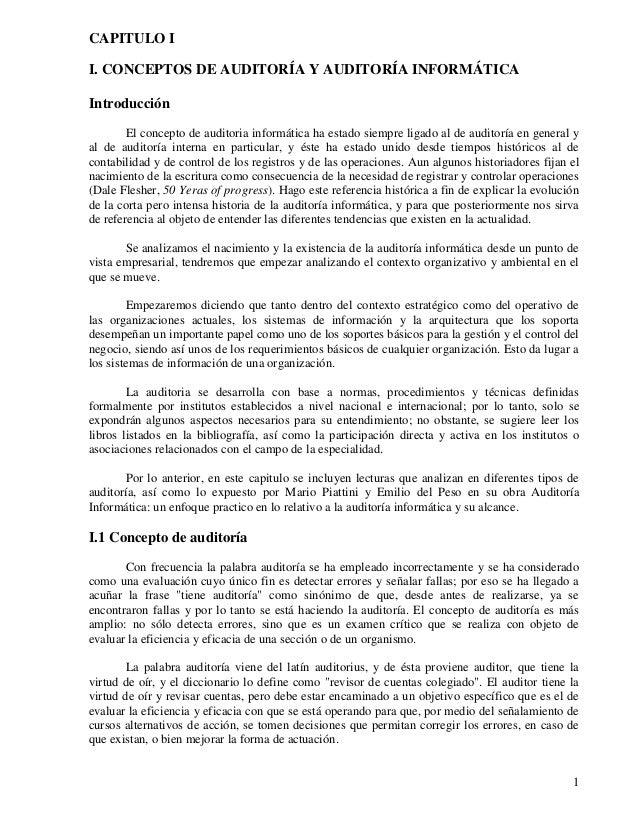 1 CAPITULO I I. CONCEPTOS DE AUDITORÍA Y AUDITORÍA INFORMÁTICA Introducción El concepto de auditoria informática ha estado...