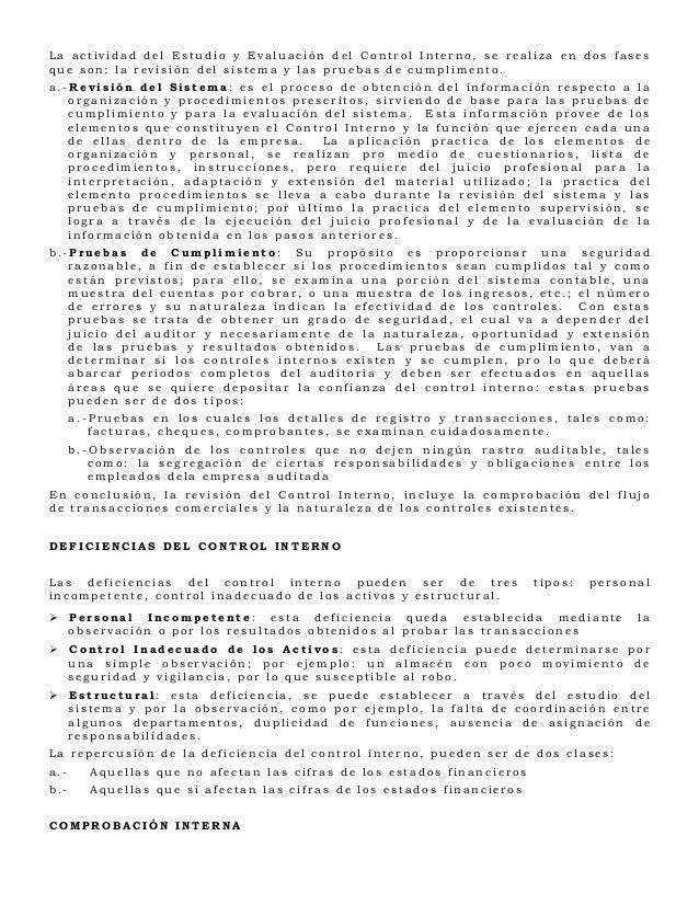 La actividad del Estudio y Evaluación del Control Interno, se realiza en dos fasesque son: la revisión del sistema y las p...