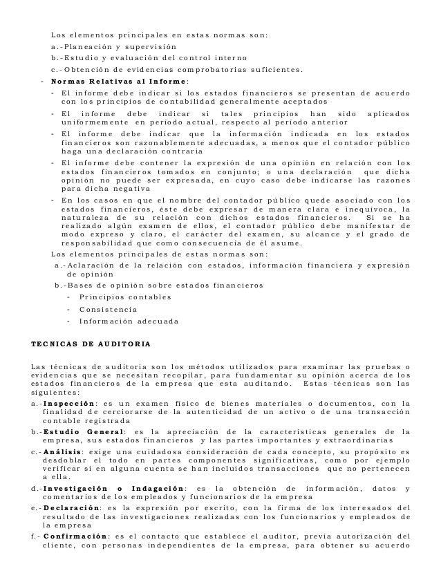 Los elementos principales en estas normas son:    a.- Planeación y supervisión    b.-Estudio y evaluación del control inte...