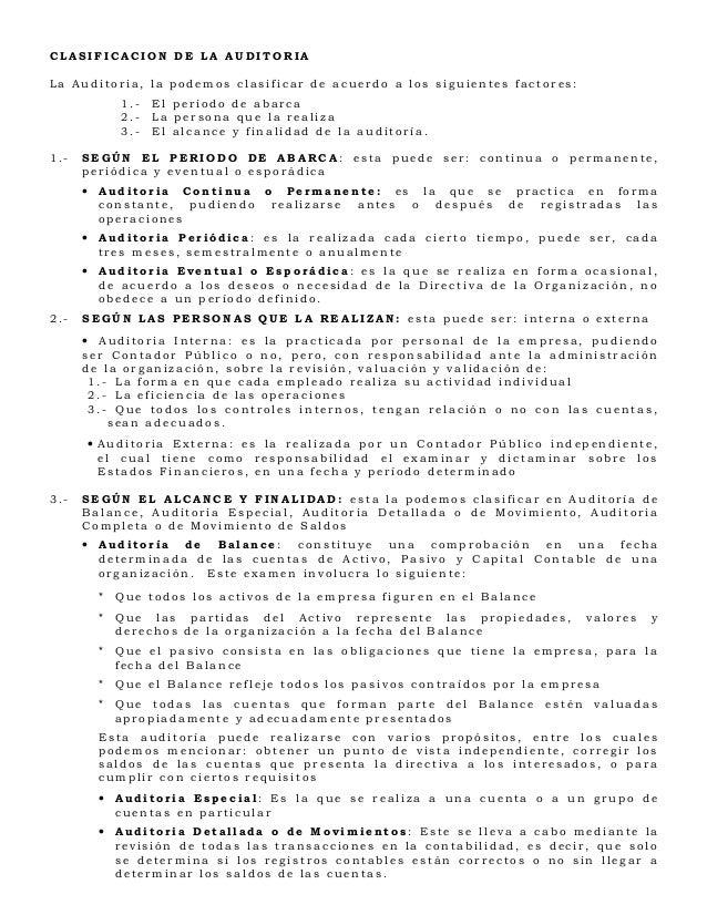 CLASIFICACION DE LA AUDITORIALa Auditoria, la podemos clasificar de acuerdo a los siguientes factores:            1.-   El...