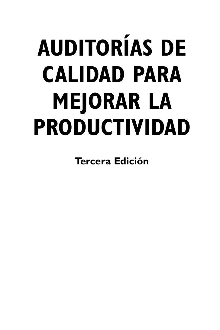 AUDITORÍAS DE CALIDAD PARA  MEJORAR LAPRODUCTIVIDAD   Tercera Edición