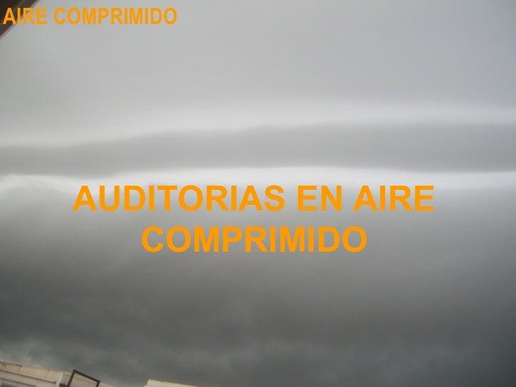 AIRE COMPRIMIDO     AUDITORIAS EN AIRE        COMPRIMIDO