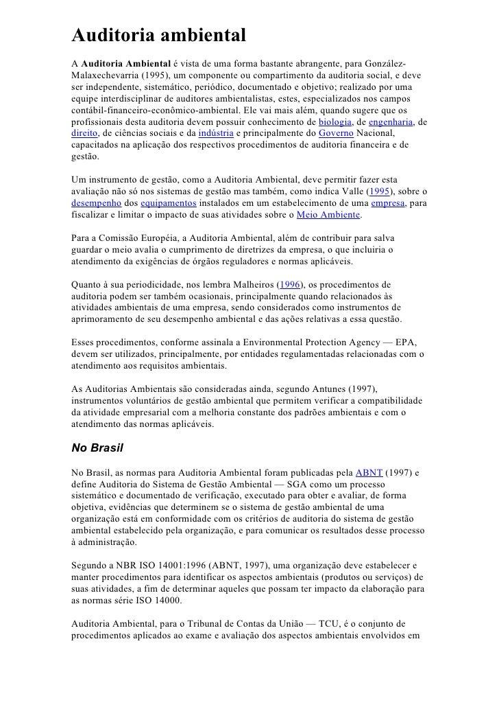 Auditoria ambientalA Auditoria Ambiental é vista de uma forma bastante abrangente, para González-Malaxechevarria (1995), u...