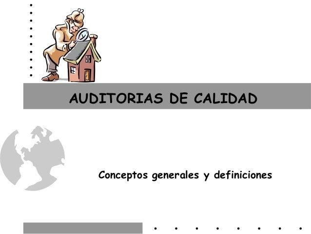 AUDITORIAS DE CALIDAD   Conceptos generales y definiciones