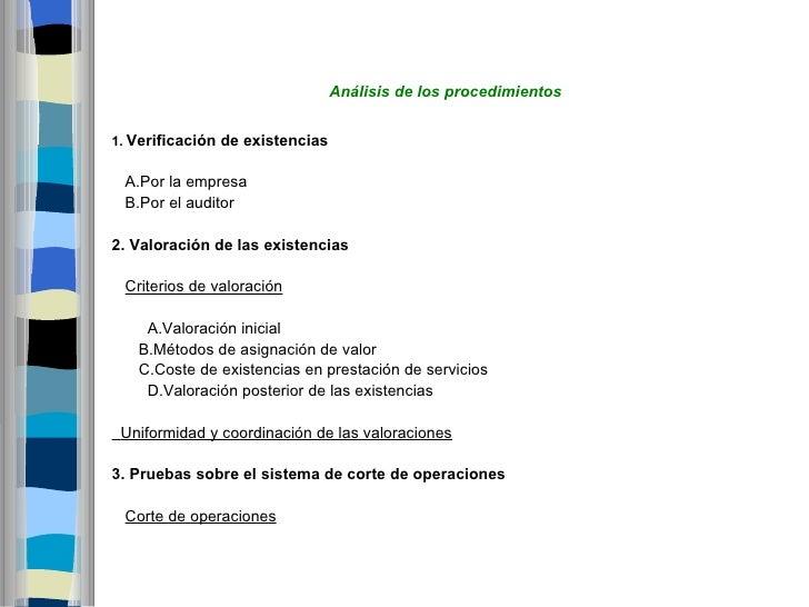 Análisis de los procedimientos1.Verificacióndeexistencias A.Por la empresa B.Por el auditor2.Valoracióndelasexisten...