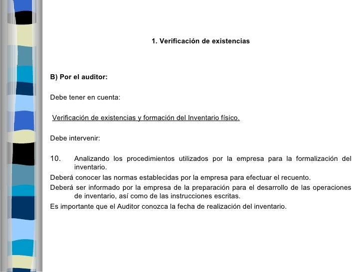 1.VerificacióndeexistenciasB)Porelauditor:Debe tener en cuenta:Verificación de existencias y formación del Inventari...