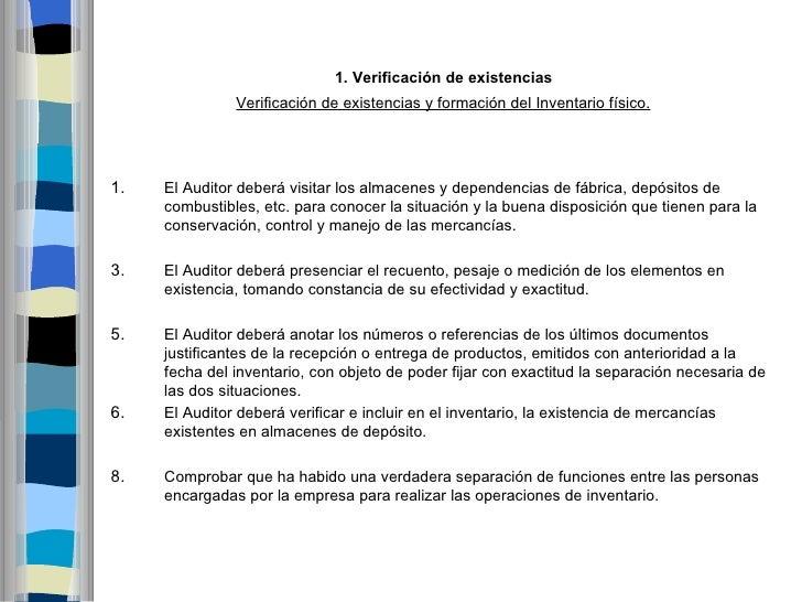 1.Verificacióndeexistencias              Verificación de existencias y formación del Inventario físico.1.   El Auditor...