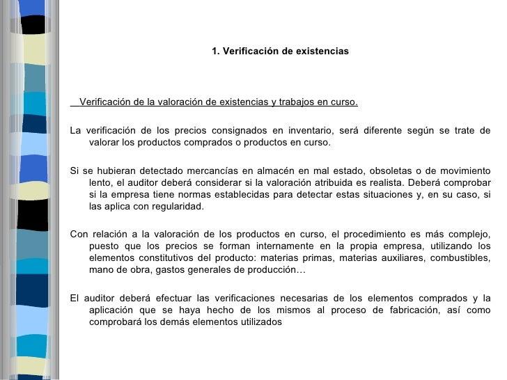 1.Verificacióndeexistencias  Verificación de la valoración de existencias y trabajos en curso.La verificación de los pr...