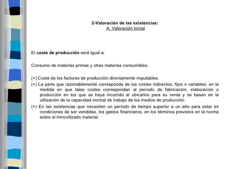 2-Valoracióndelasexistencias:                                    A. Valoración inicialEl costedeproducción será igua...