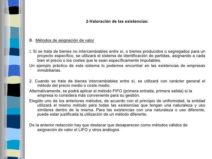 2-Valoracióndelasexistencias:B. Métodos de asignación de valor1. Si se trata de bienes no intercambiables entre sí, o b...