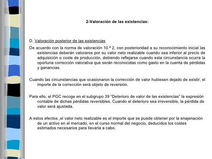 2-Valoracióndelasexistencias:D. Valoración posterior de las existenciasDe acuerdo con la norma de valoración 10.ª 2, co...