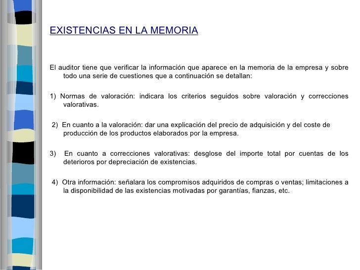 EXISTENCIAS EN LA MEMORIAEl auditor tiene que verificar la información que aparece en la memoria de la empresa y sobre    ...