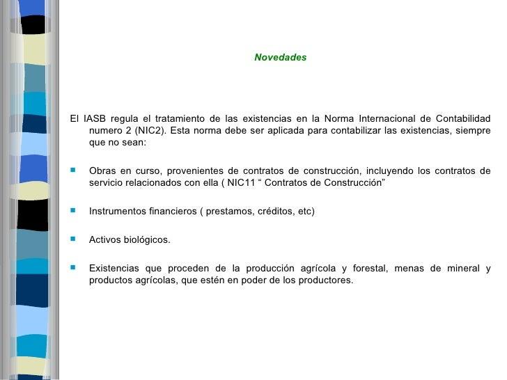 NovedadesEl IASB regula el tratamiento de las existencias en la Norma Internacional de Contabilidad    numero 2 (NIC2). Es...