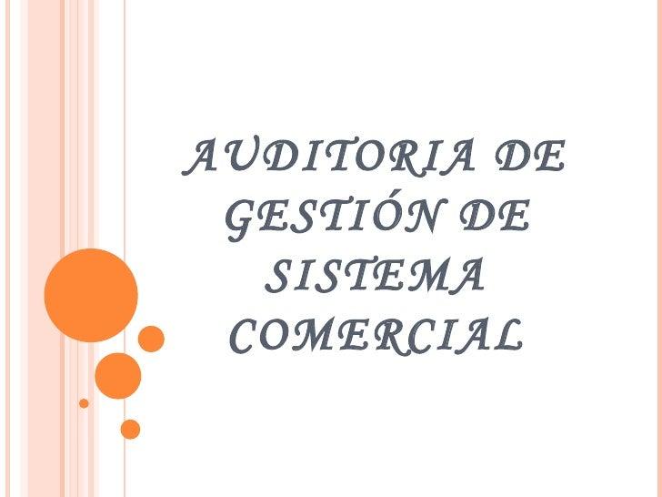 AUDITORIA DE GESTIÓN DE SISTEMA COMERCIAL