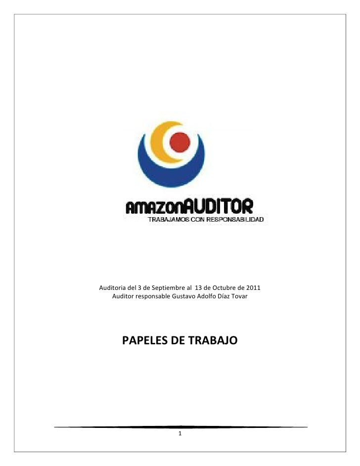 Auditoria del 3 de Septiembre al 13 de Octubre de 2011    Auditor responsable Gustavo Adolfo Díaz Tovar       PAPELES DE T...