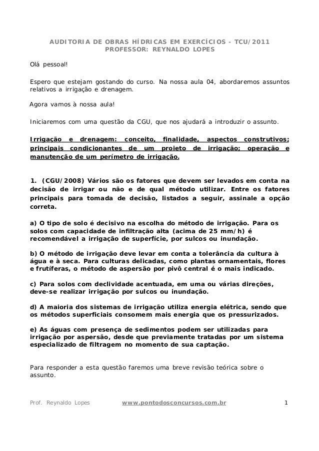 AUDITORIA DE OBRAS HÍDRICAS EM EXERCÍCIOS - TCU/2011 PROFESSOR: REYNALDO LOPES Olá pessoal! Espero que estejam gostando do...