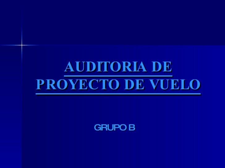 AUDITORIA DE PROYECTO DE VUELO GRUPO B