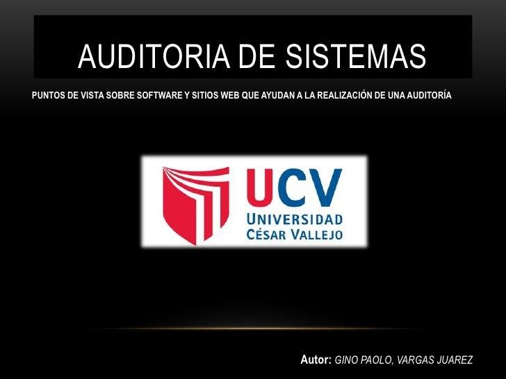 AUDITORIA DE SISTEMASPUNTOS DE VISTA SOBRE SOFTWARE Y SITIOS WEB QUE AYUDAN A LA REALIZACIÓN DE UNA AUDITORÍA             ...