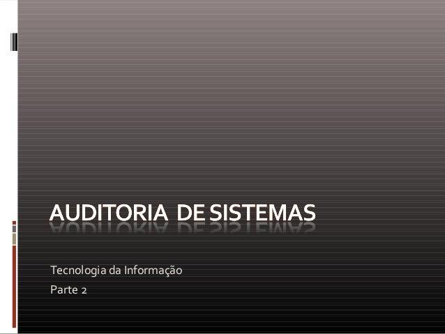 Tecnologia da InformaçãoParte 2