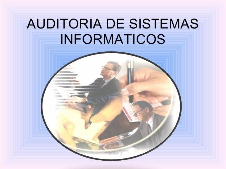 AUDITORIA DE SISTEMAS INFORMATICOS