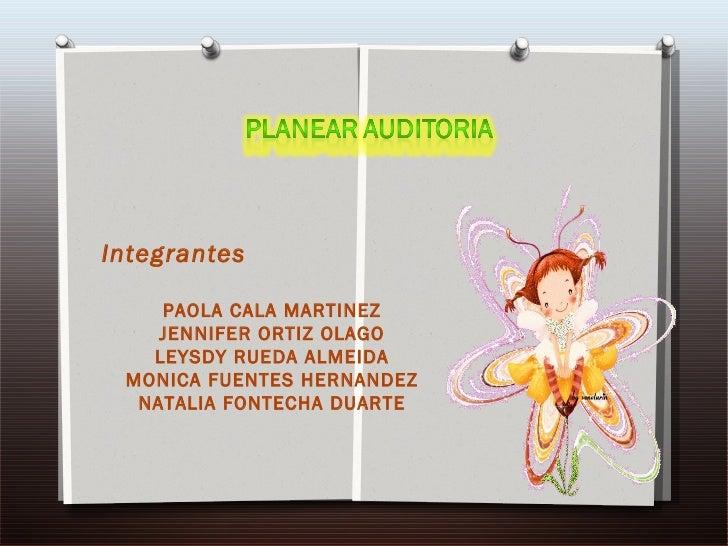 Integrantes  PAOLA CALA MARTINEZ JENNIFER ORTIZ OLAGO LEYSDY RUEDA ALMEIDA MONICA FUENTES HERNANDEZ NATALIA FONTECHA DUARTE