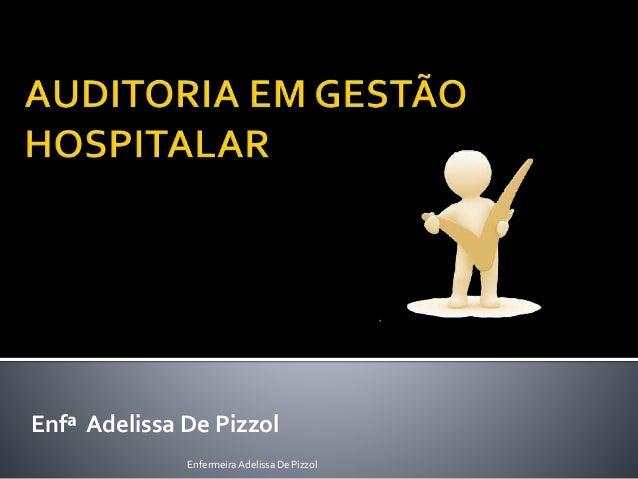 Enfª Adelissa De Pizzol EnfermeiraAdelissa De Pizzol