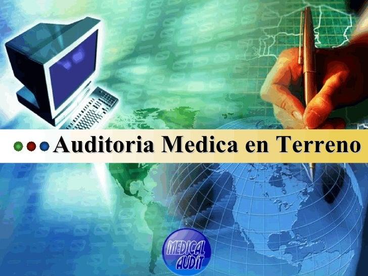 Auditoria Medica en Terreno