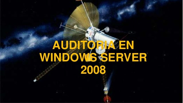 AUDITORIA EN WINDOWS SERVER 2008