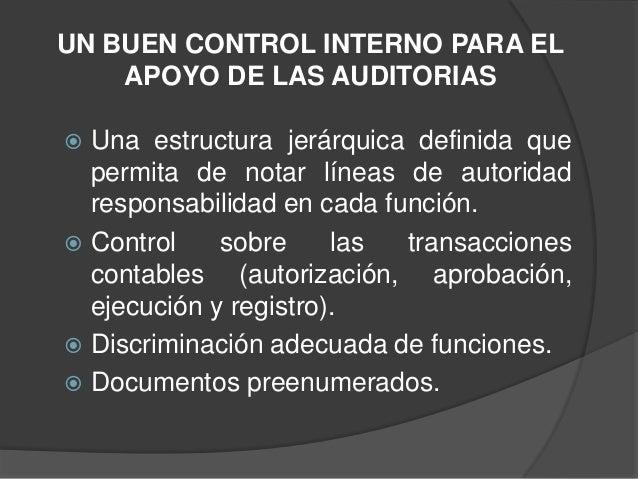 UN BUEN CONTROL INTERNO PARA EL    APOYO DE LAS AUDITORIAS Una estructura jerárquica definida que  permita de notar línea...