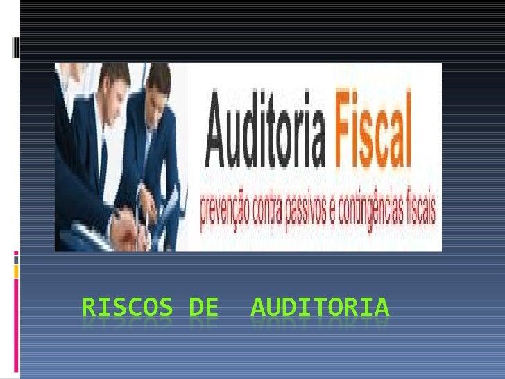 Risco de Auditoria Em sentido amplo, pode ser definido como  possibilidade de o auditor deixar de modificar  sua opinião ...