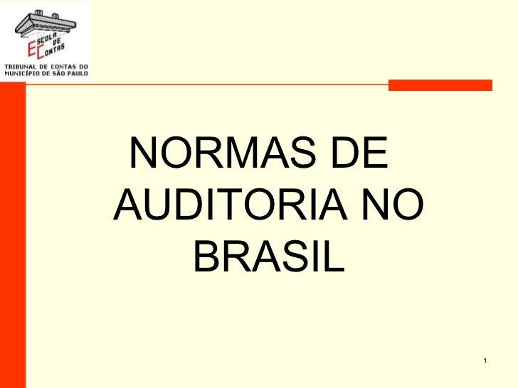 <ul><li>NORMAS DE AUDITORIA NO BRASIL </li></ul>