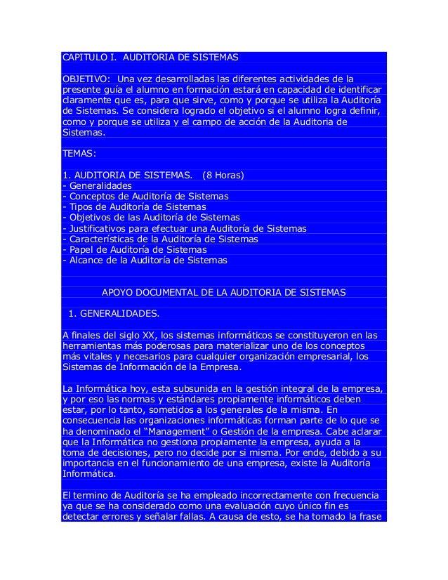 CAPITULO I. AUDITORIA DE SISTEMAS OBJETIVO: Una vez desarrolladas las diferentes actividades de la presente guía el alumno...