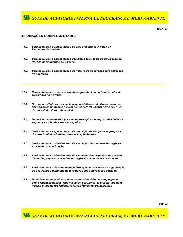 GUÍA DE AUDITORIA INTERNA DE SEGURANÇA E MEIO AMBIENTE MS-S-1a INFOMAÇÕES COMPLEMENTARES 1.1.1. Será solicitada a apresent...
