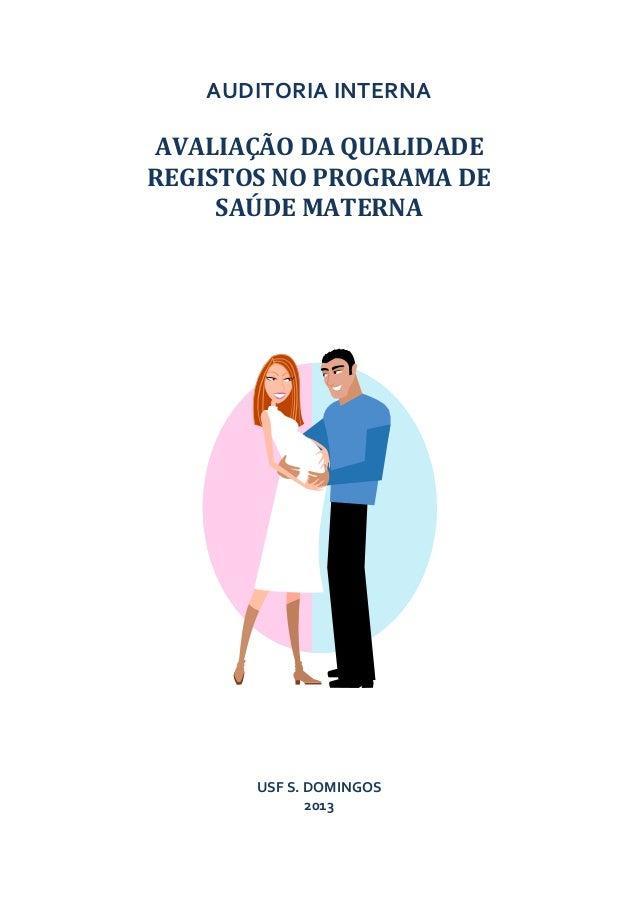AUDITORIA  INTERNA      AVALIAÇÃO  DA  QUALIDADE     REGISTOS  NO  PROGRAMA  DE   SAÚDE  MATERNA ...